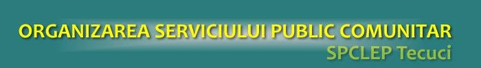 Regulamentul de organizare funcţionare SPCLEP Tecuci