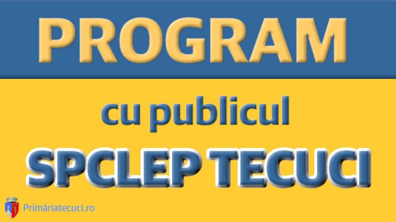 SPCLEP Tecuci prelungeste programul de lucru cu publicul
